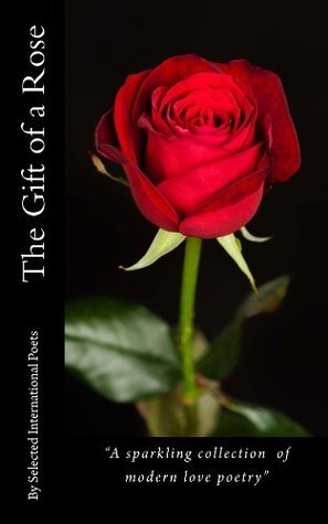 The Gift of a Rose  by  Lost Tower Publications