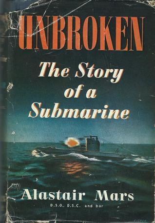 Unbroken: The Story Of A Submarine  by  Alastair Mars