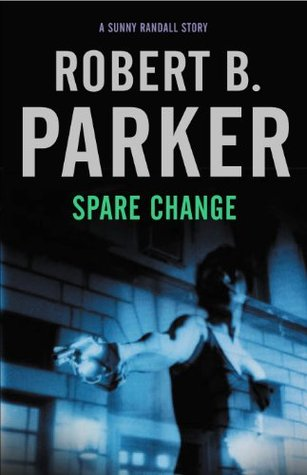 Spare Change (A Sunny Randall Novel)  by  Robert B. Parker