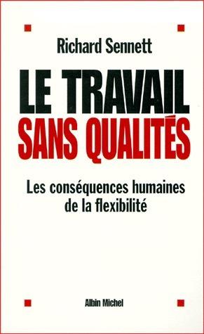 Le Travail sans qualités  by  Richard Sennett
