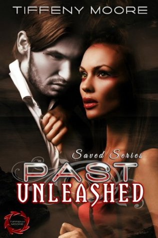 Past Unleashed (Saved Series) Tiffeny Moore