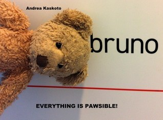 Bruno - Everything is Pawsibble!  by  Andrea Kaskoto