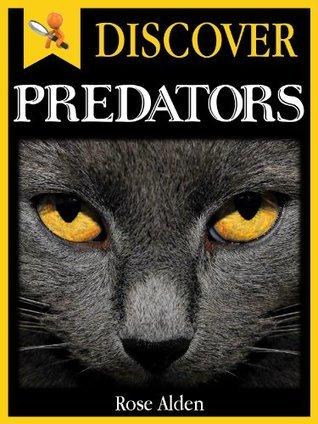 Discover Predators - Fun facts For Kids Rose Alden
