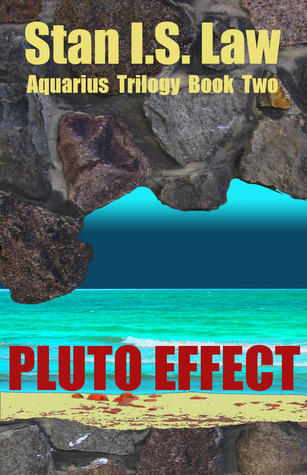 Pluto Effect (Aquarius Trilogy Book Two)  by  Stan I.S. Law