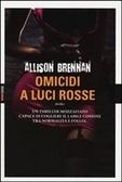 Omicidi a luci rosse (Prison Break Trilogy, #1) Allison Brennan