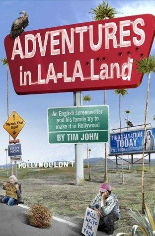 Adventures in LA--LA Land  by  Tim John