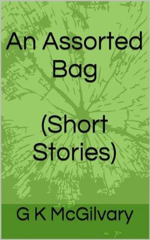 An Assorted Bag G.K. McGilvary
