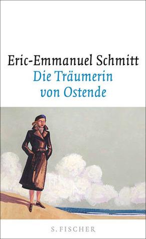 Die Träumerin von Ostende  by  Éric-Emmanuel Schmitt
