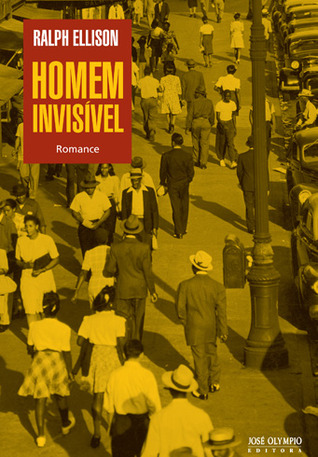 Homem Invisível  by  Ralph Ellison