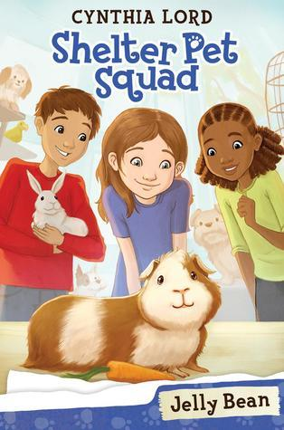 Shelter Pet Squad #1: Jelly Bean  by  Cynthia Lord