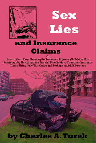 Sex Lies and Insurance Claims Charles A. Turek