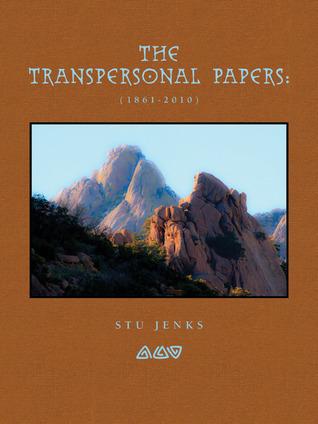 Transpersonal Papers: (1861-2010)  by  Stu Jenks