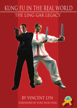 Kung Fu in the Real World: The Ling Gar Legacy Vincent Lyn