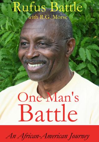 One Mans Battle: An African-American Journey  by  Rufus Battle