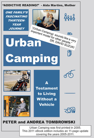 Urban Camping: A Testament to Living Without a Vehicle  by  Peter Tombrowski