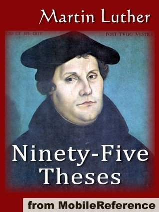The Ninety-Five Theses on the Power and Efficacy of Indulgences (95 Theses) (mobi) Martin Luther