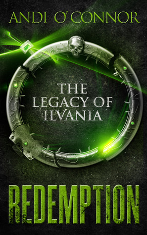 Redemption (The Legacy of Ilvania, #1)  by  Andi OConnor