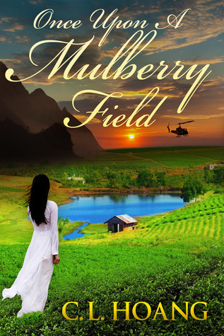 Once Upon a Mulberry Field C.L. Hoang