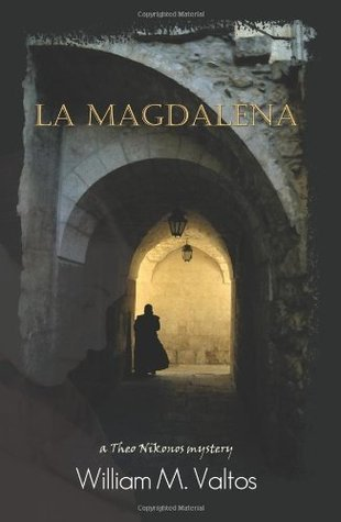 La Magdalena: A Theo Nikonos Mystery  by  William M. Valtos