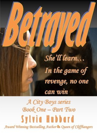 Betrayed - Book One-Part Two Sylvia Hubbard