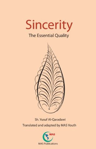 Sincerity: The Essential Quality  by  Yusuf al-Qaradawi - يوسف القرضاوي