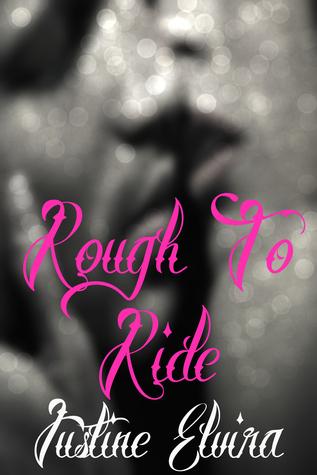 Rough to Ride Justine Elvira