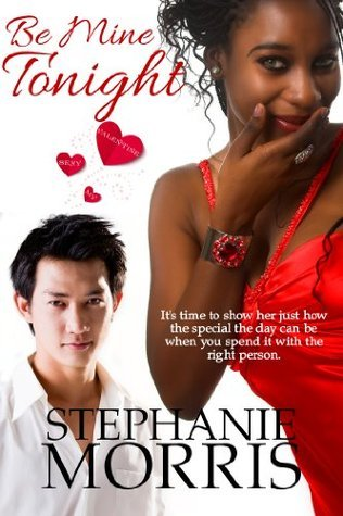 Be Mine Tonight ((My Sexy Valentine, Book 3))  by  Stephanie Morris