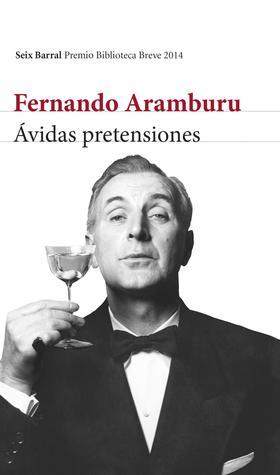 Ávidas pretensiones Fernando Aramburu