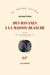 Des havanes à la Maison-Blanche  by  William Styron
