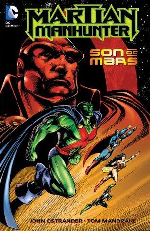 Martian Manhunter: Son of Mars John Ostrander