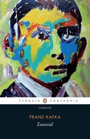 Essencial Franz Kafka  by  Franz Kafka