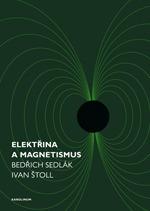 Elektřina a magnetismus  by  Bedřich Sedlák