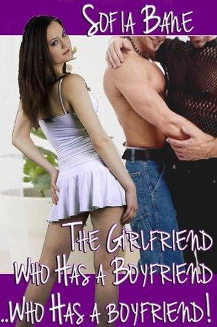 The Girlfriend Who Has a Boyfriend...Who Has a Boyfriend! Sofia Bane