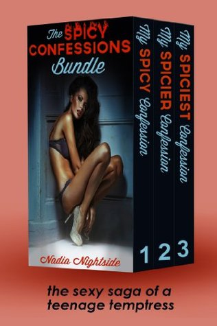 The Spicy Confessions Bundle (The Spicy Confessions, #1-3)  by  Nadia Nightside