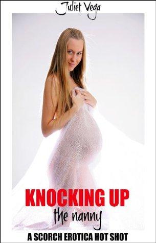 Knocking Up the Nanny  by  Juliet Vega