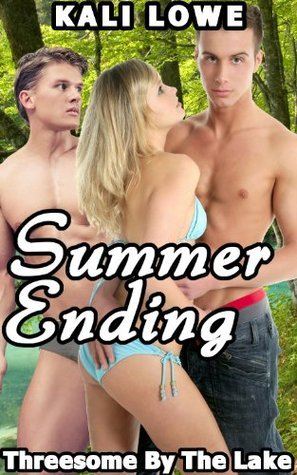 Summer Ending: Threesome By The Lake  by  Kali Lowe