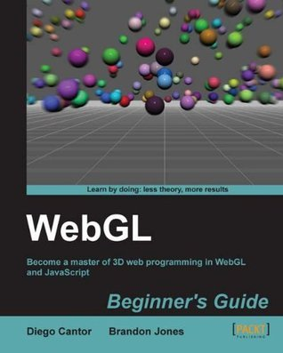 WebGL Beginners Guide  by  Diego Cantor