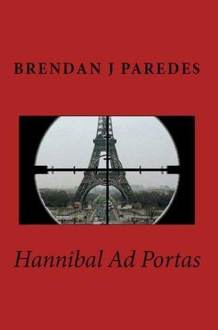 Hannibal Ad Portas  by  Brendan J. Paredes