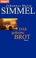 Das geheime Brot.  by  Johannes Mario Simmel