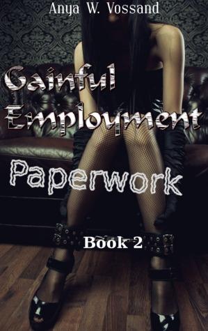 Paperwork (Gainful Employment, #2) Anya W. Vossand