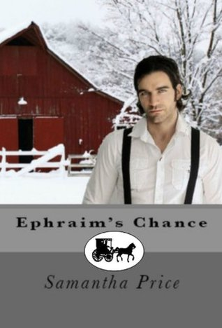 Ephraims Chance (Amish Romance Secrets #4)  by  Samantha Price