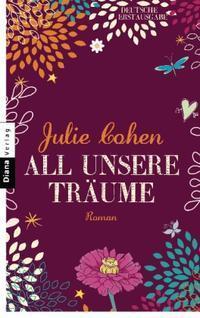 All unsere Träume  by  Julie Cohen