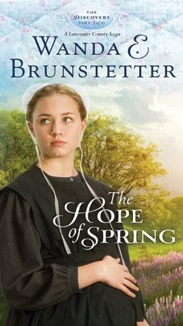 The Hope of Spring: Part 3 (The Discovery - A Lancaster County Saga)  by  Wanda E. Brunstetter