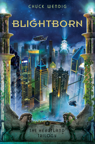 Blightborn (The Heartland Trilogy #2) Chuck Wendig