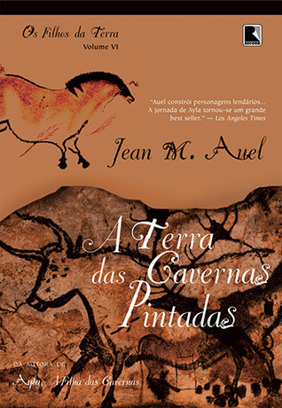 A Terra das Cavernas Pintadas (Earths Children, #6)  by  Jean M. Auel