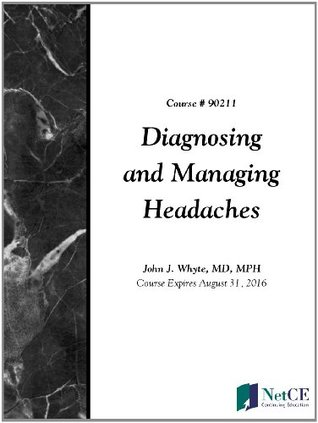 Diagnosing and Managing Headaches John J. Whyte