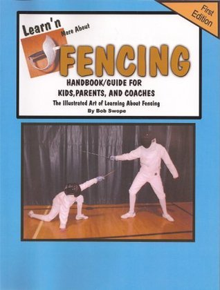 Learning More About Fencing Handbook/Guide (Learnn More About Series 2 Book 2) Bpb Swope