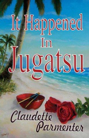 It Happened In Jugatsu Claudette Parmenter