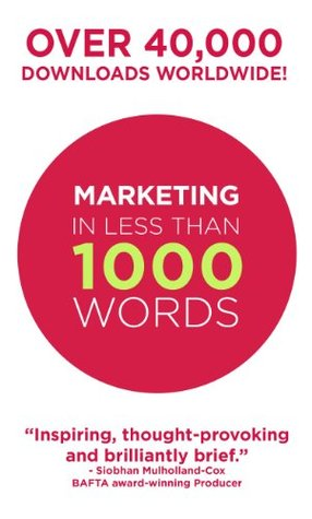 Marketing In Less Than 1000 Words (Reactor15 Briefings) Rob Burns