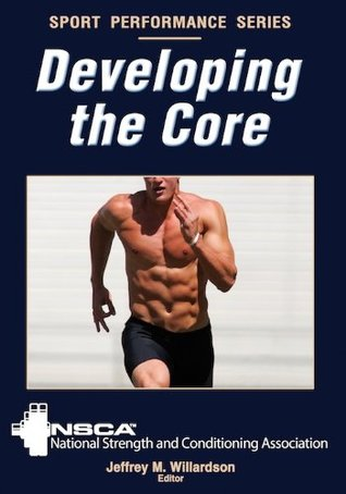 Developing the Core (Sport Performance Series)  by  NSCA National Strength & Conditioning Association